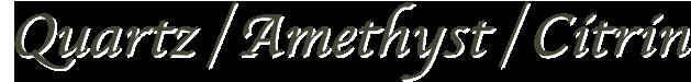 水晶・アメシスト・シトリン(Quartz・Amethyst・Citrin)
